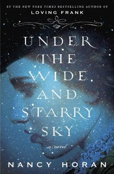 Under the Wide and Starry Sky: A Novel by Nancy Horan