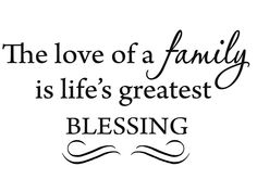 My family is my life and love! I will always protect and ...
