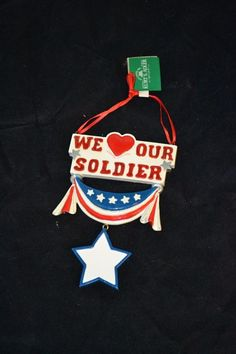 "Christmas Holiday Ornament ""We Love Our Soldier"""