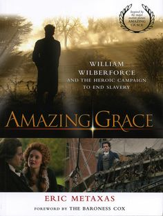 Amazing Grace  This Movie was AMAZING!!  Time to read more about  Wilberforce!  There is an AMAZING story behind this movie.