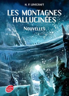 Les montagnes hallucinées • H.P. Lovecraft • Le livre de poche