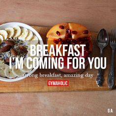 Breakfast, I'm Coming For You Strong breakfast, amazing day. http://www.gymaholic.co