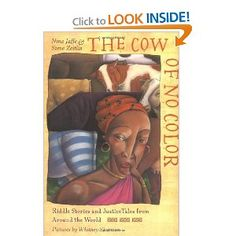 The Cow of No Color: Riddle Stories and Justice Tales from Around the World: Nina Jaffe, Steve Zeitlin, Whitney Sherman: 9780805037364: Amazon.com: Books
