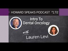 172 Intro To Dental Oncology with Lauren Levi : Dentistry Uncensored with Howard Farran - YouTube