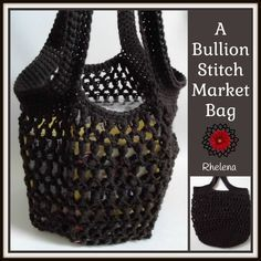 FREE crochet pattern for a A Bullion Stitch Market Bag. The bag is perfect for the market or anything else you like.