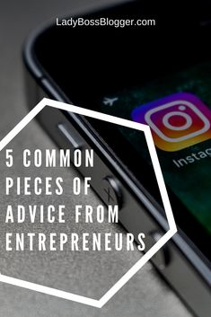 5 Common Pieces Of Advice From Entrepreneurs - DO YOU AGREE WITH OUR LIST? What would you add to it? #advice #quotes #entrepreneur #entrepreneurship