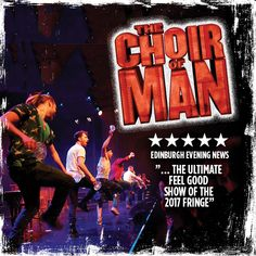 Choir of ManChoir of Man High Energy, Choir, Live Music, Edinburgh, Feel Good, Magnets, Guy, The Incredibles, Entertainment