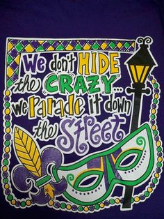 Southern Chics Mardi Gras We Don't Hide Crazy Parade It Mask Girlie  Bright T Shirt