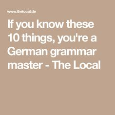 If you know these 10 things, you're a German grammar master - The Local