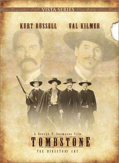 Tombstone - I think Val Kilmer stole this film with his portrayal of Doc Holiday.