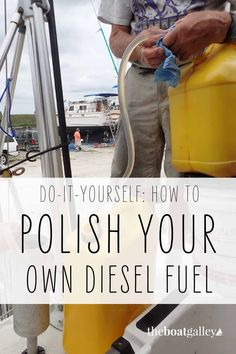 If your boat has been sitting for a while, you may need to polish your fuel. Here's how with suggested tools to make it easier to accomplish DIY fuel polishing. Sailboat Living, Living On A Boat, Sailing Gear, Jerry Can, Boat Projects, Diy Boat, Boat Stuff, Diesel Fuel, Boat Building