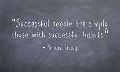 Successful people are simply those with successful habits - Google-søk