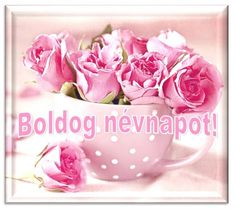 Névnap - jolka.qwqw.hu Birthday Cards, Happy Birthday, Name Day, Shrek, Party Gifts, Tea Cups, Names, Tableware, Pink