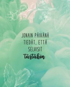 Cool Words, Wise Words, Learn Finnish, Take What You Need, Motivational Quotes, Inspirational Quotes, Life Lyrics, Cheer Up, Self Help