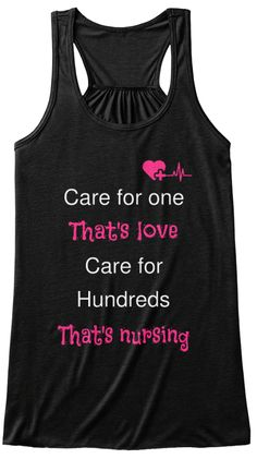 Care For One That's Love Care For  Hundreds That's Nursing Black T-Shirt Front