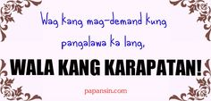 Live Patama Quotes, Tagalog Quotes, Cheating Boyfriend Quotes, Back Door Man, Reap What You Sow, Hugot, Sad Love Quotes, Other Woman, Family Quotes