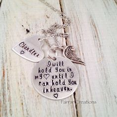 Want one with Masons name on it! Hand Stamped Memorial necklace - Infant Loss - I will hold you in my heart - Loss of a parent, loss of a loved one, Loss Of a Child In Loving Memory Quotes, Infant Loss Awareness, Piercings, Memories Quotes, Angels In Heaven, Memorial Jewelry, Thing 1, Sympathy Gifts, Stamped Jewelry