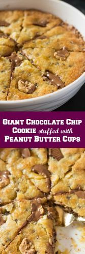 Giant Chocolate Chip Cookie stuffed with Peanut Butter Cups