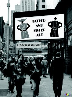 #Wallsticker in #NewYork (2) - #Broadway    A new #musical on Broadway: #Father and #Sister Act!