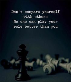 Positive Quotes : QUOTATION – Image : Quotes Of the day – Description Dont compare yourself with others. Sharing is Power – Don't forget to share this quote ! Mental Strength Quotes, Quotes About Strength, Amazing Inspirational Quotes, Inspiring Quotes About Life, Amazing Quotes, Daily Quotes, Life Quotes, Wisdom Quotes, Chess Quotes