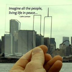 Imagine all the people, living life in peace... - John Lennon | 9-11-2001 | Twin Towers | Remember 911