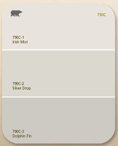 Behr: Irish Mist, Silver Drop and Dolphin Fin Home depot Light Grey Paint Colors, Warm Gray Paint, Behr Paint Colors, Bathroom Paint Colors, Interior Paint Colors, Paint Colors For Home, House Colors, Warm Grey, Wall Colors
