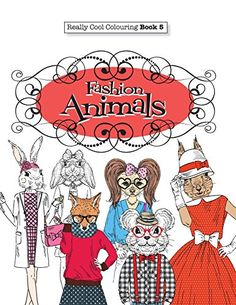 Really COOL Colouring   Book 5 : Fashion Animals (Really COOL  Colouring Books) von Elizabeth James http://www.amazon.de/dp/1908707925/ref=cm_sw_r_pi_dp_BAmFvb03HQ3Y4