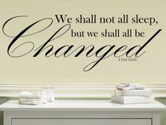 We Shall Not All Sleep, But We Shall All Be Changed 1 Corinthians Quote Nursery Wall Decal - SO Cute!!!!!