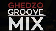 GHEDZO - Groove Mix