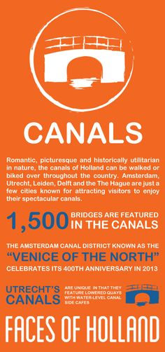 Meet the canals, one of the six Faces of Holland. From necessity in the 17th century to today's recreational playground, many Dutch cities are built around canals: http://www.holland.com/us/Tourism/Interests/faces-of-holland/canals.htm