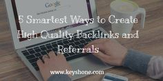 Create high quality backlinks and referrals with these smartest ways. All you need to know about backlinks are given in this unique post. Seo Guide, Search Engine, Create, Blog, Blogging