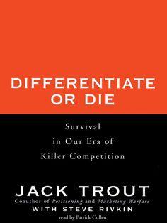 Дифференцируйся или умирай! Выживание в эпоху убийственной конкуренции!