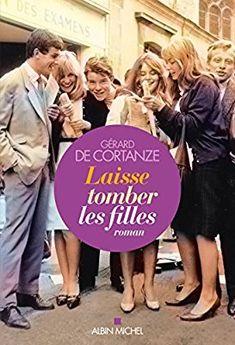 Amazon.fr - Laisse tomber les filles - Gérard de Cortanze - Livres