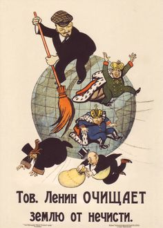 Russian Revolution Postcard    V. Deni (1893-1946).   Comrade Lenin is sweeping scum off the Earth.   Kazan 1920