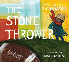 The Stone Thrower (Groundwood, March 2016 - K-4)  - This inspirational story is told by Chuck Ealey's daughter, author and educator Jael Richardson, with striking and powerful illustrations by award-winning illustrator Matt James.