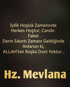 Hzmevlâna özlü Sözler Quotes Islam Ve Allah Cool Words, Wise Words, Learn Turkish, Self Care Activities, Allah Islam, Meaningful Words, Quotes About God, Favorite Quotes, Quotations