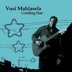 Vusi Mahlasela.  What a voice.  If you don't know him, allow his songs to grow on you
