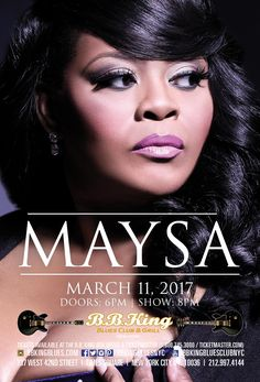 Maysa (3.11.17) / Tix @ http://www.ticketmaster.com/event/00005102C0DE440B?brand=bbkingblues&camefrom=cfc_bbking_pinterest