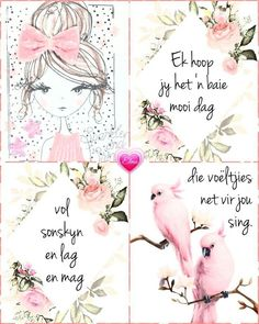 Good Morning Wishes, Good Morning Quotes, Lekker Dag, Afternoon Quotes, Evening Greetings, Afrikaanse Quotes, Goeie Nag, Goeie More, Happy Wishes