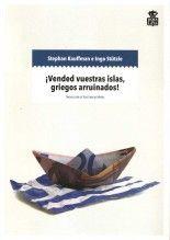 ¡Vended vuestras islas, griegos arruinados!