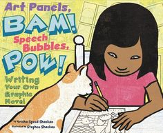 Art Panels, BAM! Speech Bubbles, POW!: Writing Your Own Graphic Novel (Writer's Toolbox) by Trisha Speed Shaskan,http://www.amazon.com/dp/1404863931/ref=cm_sw_r_pi_dp_pCkvsb035HZSBVAS