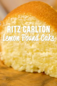 Ritz Carlton Lemon Pound Cake - the only from scratch Lemon Pound Cake recipe you will ever need! It tastes amazing! This recipe never lets me down. Lemon Desserts, Köstliche Desserts, Delicious Desserts, Yummy Food, Desserts For A Crowd, Great Desserts, Recipes With Lemon Curd, Spanish Desserts, Health Desserts