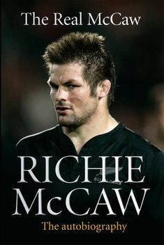 "Read ""The Real McCaw The Autobiography"" by Richie McCaw available from Rakuten Kobo. Richie McCaw, Rugby World Cup winning captain and the New Zealand All Black's most capped player of all time, is unquest. Got Books, Books To Read, Richie Mccaw, Black Beats, What To Read, Book Photography, Free Reading, Book Recommendations, Love Book"