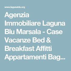 Agenzia Immobiliare Laguna Blu Marsala - Case Vacanze Bed & Breakfast Affitti Appartamenti Bagli in Sicilia
