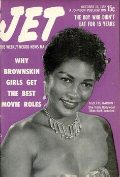 Why Brownskin Girls Get The Best Movie Roles. Featuring Suzette Harbin, who finds Hollywood likes dark beauties. Vintage Jet Magazine Cover, Oct 16, 1952