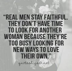 Real Men Quotes, Quotes To Live By, Dating Memes, Real Man, Encouragement Quotes, Have Time, Relationship Quotes, Advice, Faith