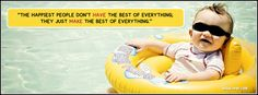 the happiest don't have the best of everything  they just the make the best of everything