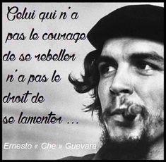 Texte à Méditer - Che Guevara Il a eu le courage. Einstein, Ernesto Che Guevara, Quote Citation, French Quotes, Positive Attitude, Positive Mind, Happy Thoughts, True Stories, Sentences