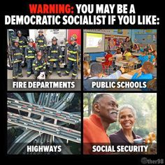 WARNING: You may be a Democratic Socialist If You Like Fire Departments, Public Schools, Highways, Social Security...