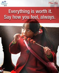 """""""Everything is worth it. Say how you feel always.""""  #hangzhou #china  #culture #asia #travel #explore #sweets #quotes"""